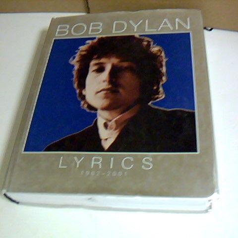 BOB DYLAN LYRICS 1962-2001 HARDBACK BOOK