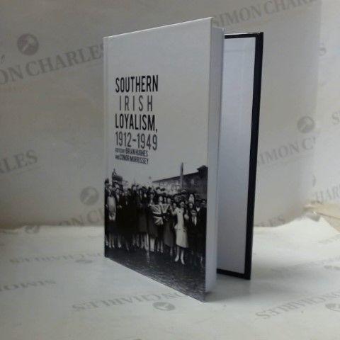 SOUTHERN IRISH LOYALISM 1912-1949