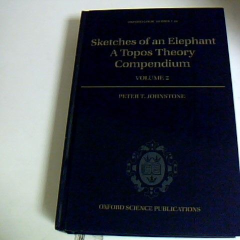 SKETCHES OF AN ELEPHANT A TOPOS THEORY COMPENDIUM VOLUME 2 HARDBACK BOOK OXFORD SCIENCE PUBLICATIONS